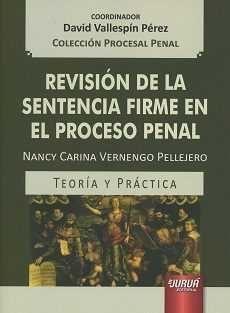 DESCARGAR REVISIÓN DE LA SENTENCIA FIRME EN EL PROCESO PENAL